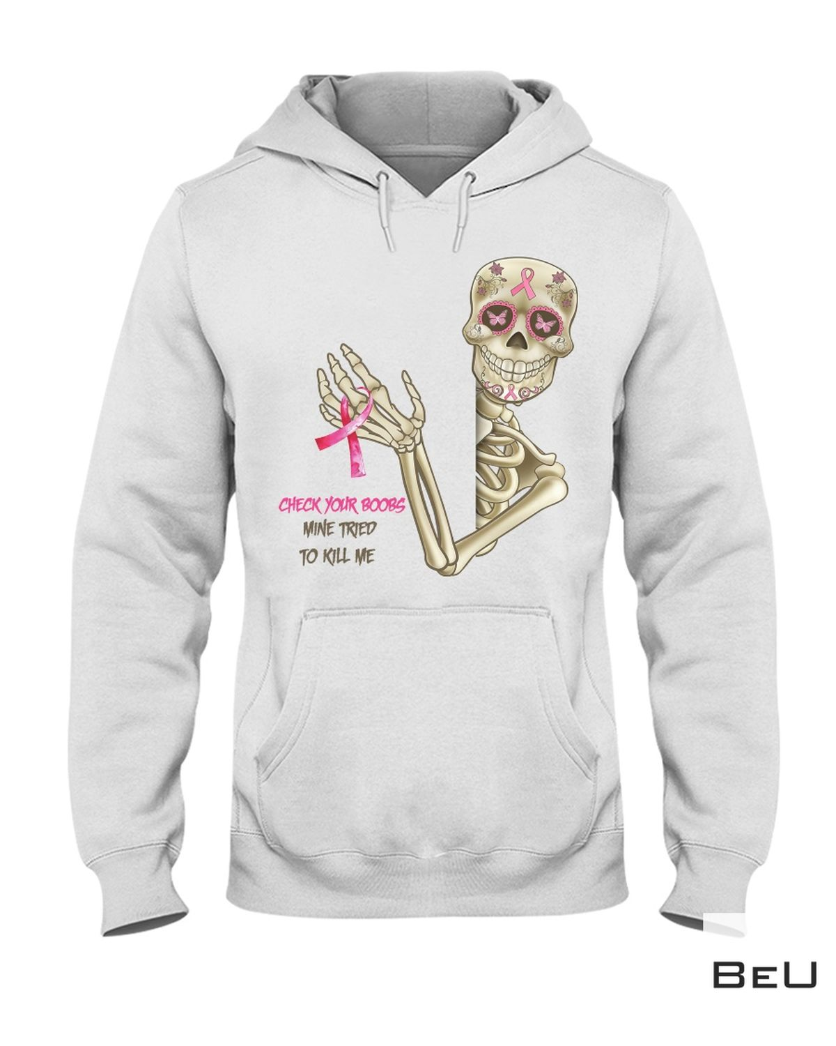 Drop Shipping Breast Cancer Awareness Skeleton Check Your Boobs Mine Tried To Kill Me Shirt, hoodie, tank top