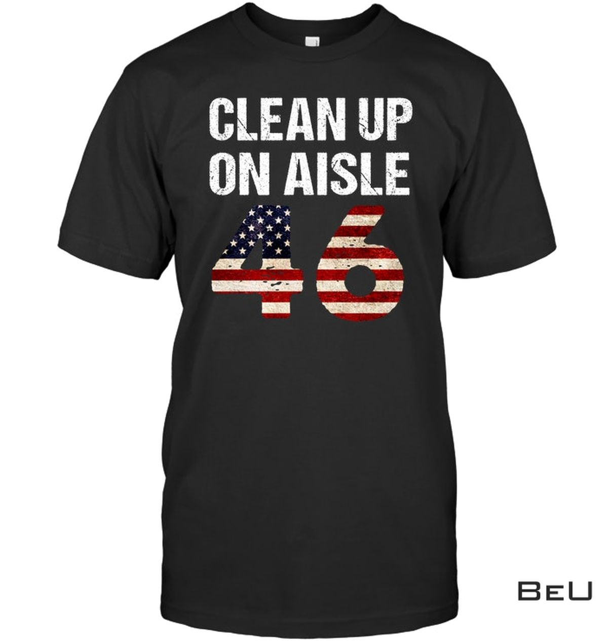 Clean Up On Aisle 46 Shirt, hoodie, tank top