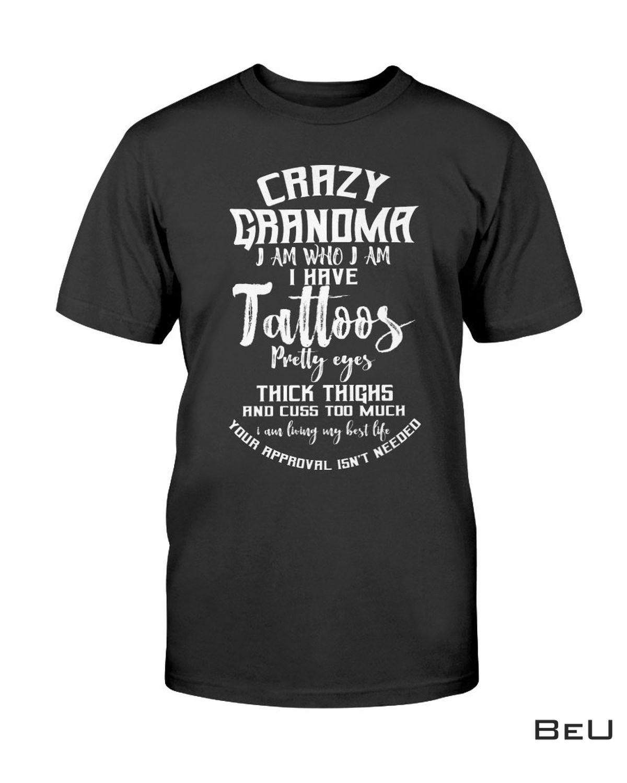 Crazy Grandma I Am Who I Am Black Shirt, hoodie, tank top