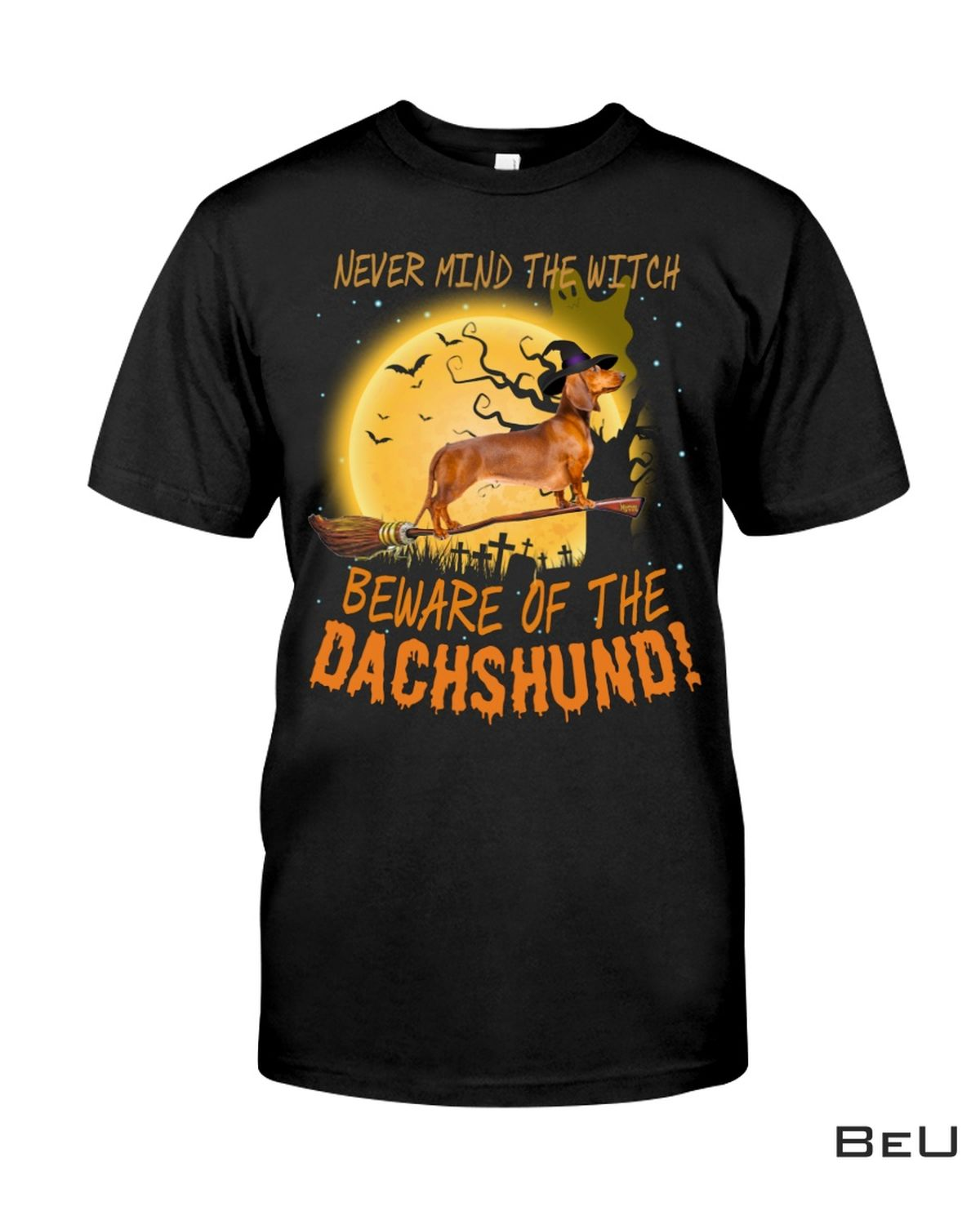 Dachshund Never Mind The Witch Shirt, hoodie, tank top