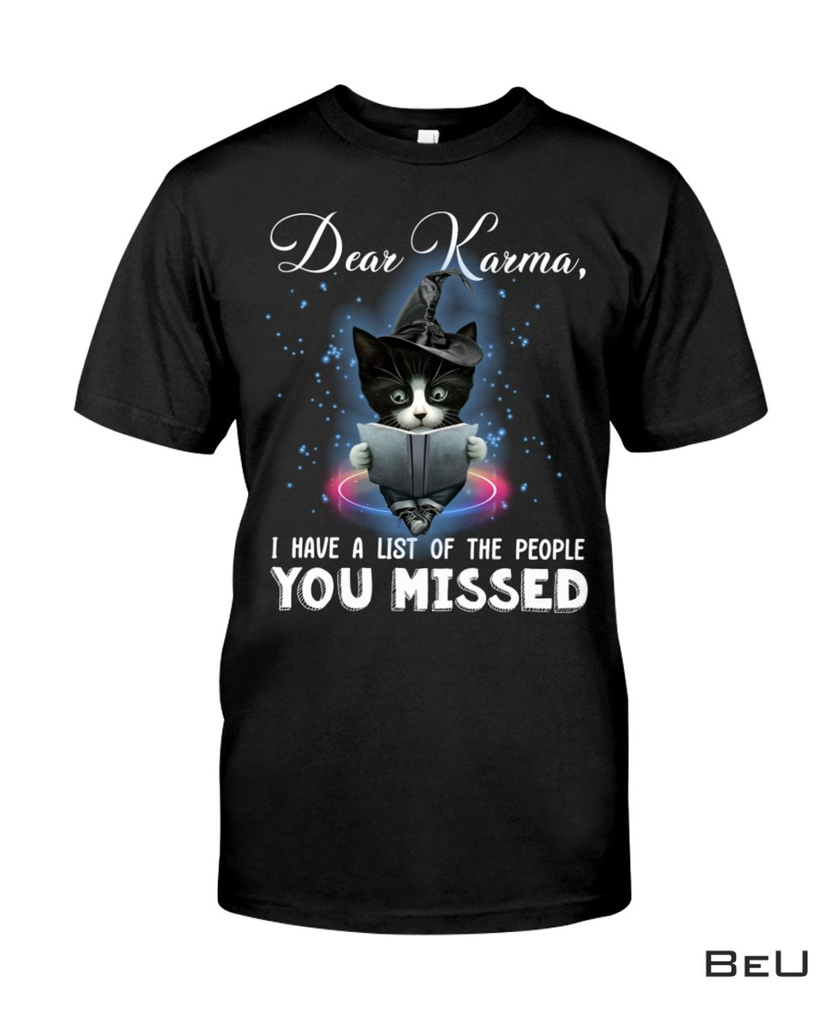 Dear Karma I Have A List Of People You Missed Cat Shirt, hoodie, tank top