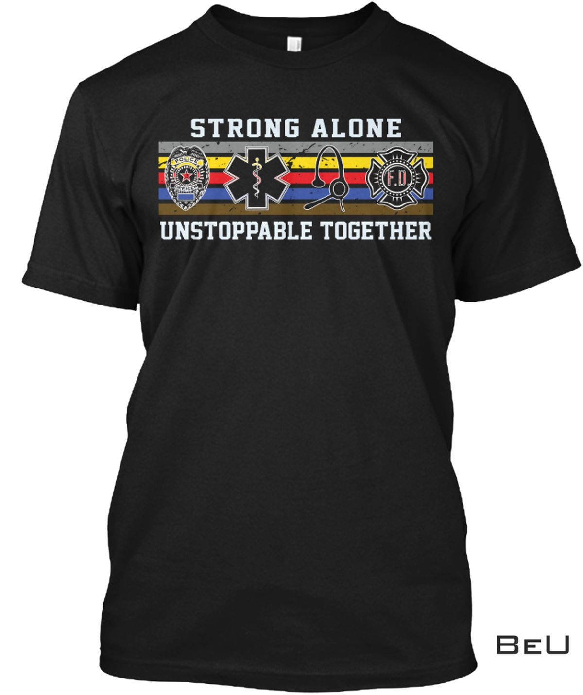 Dispatcher Strong Alone Unstoppable Together shirt