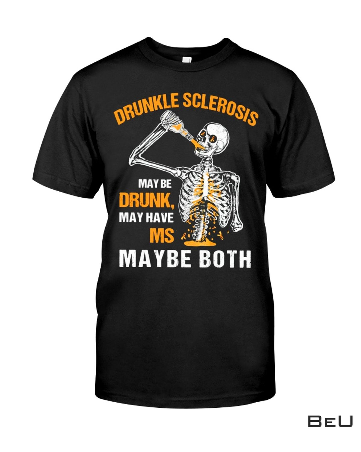 Great artwork! Drunkle Sclerosis May Be Drunk May Have Ms Shirt, hoodie, tank top