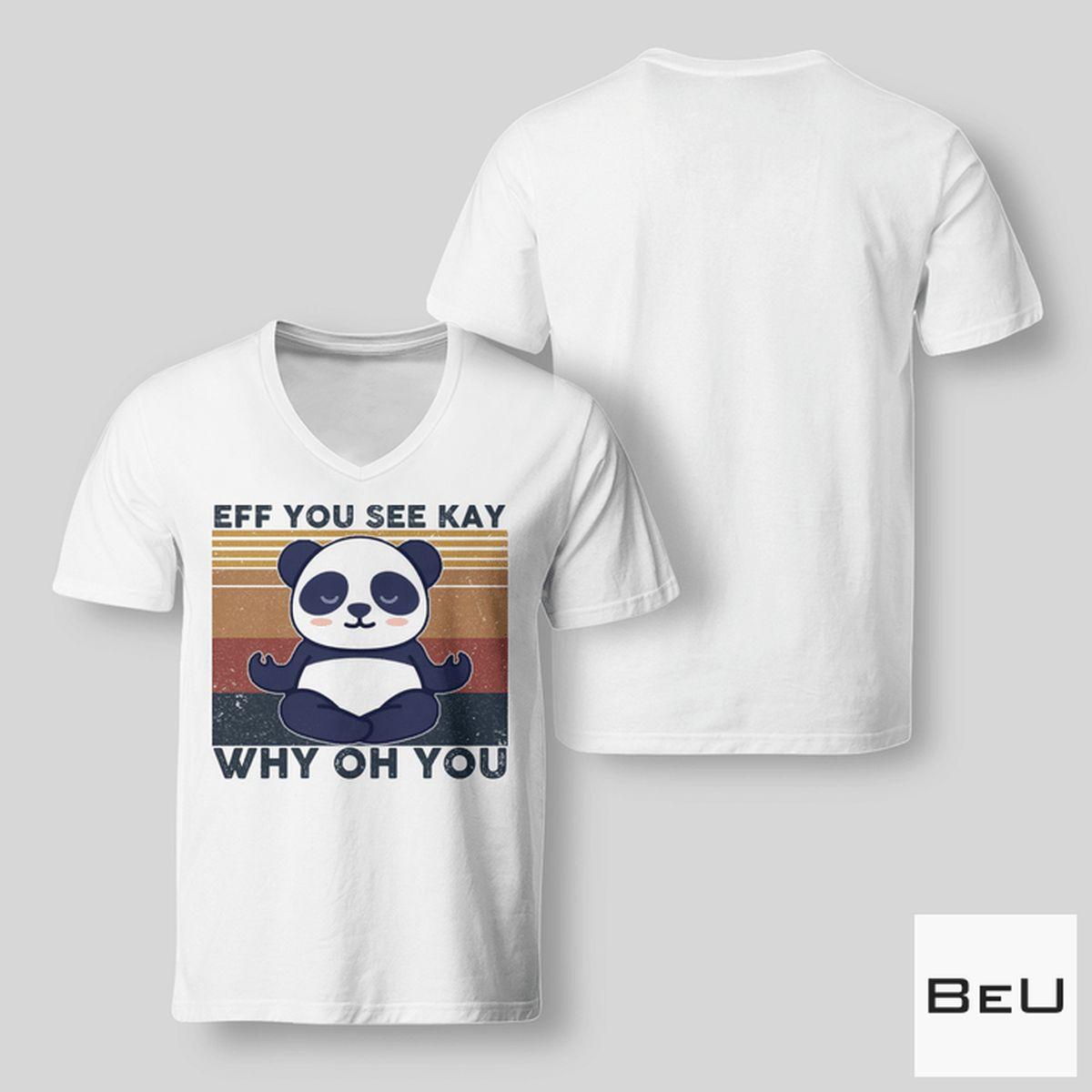 Hot Eff You See Kay Why Oh You Panda Yoga Shirt, hoodie, tank top