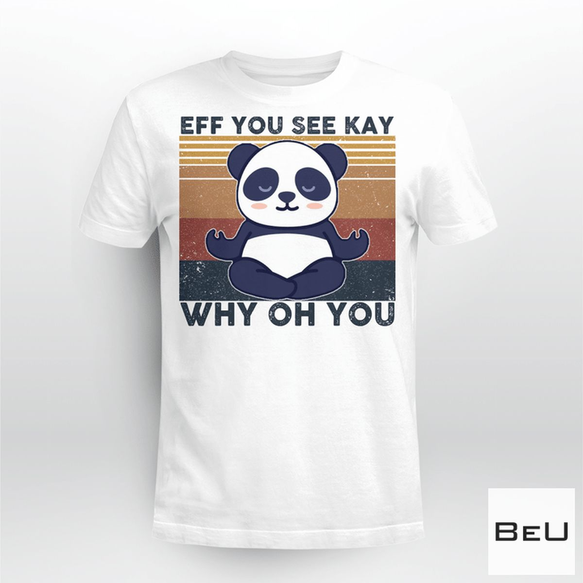 Eff You See Kay Why Oh You Panda Yoga Shirt, hoodie, tank top
