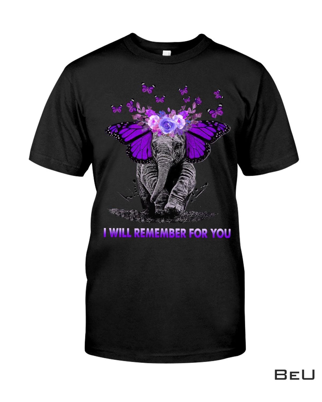 Elephant I Will Remember For You Alzheimer Awareness Shirt