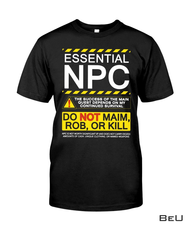 Essential Npc Do Not Maim Rob Or Kill Shirt