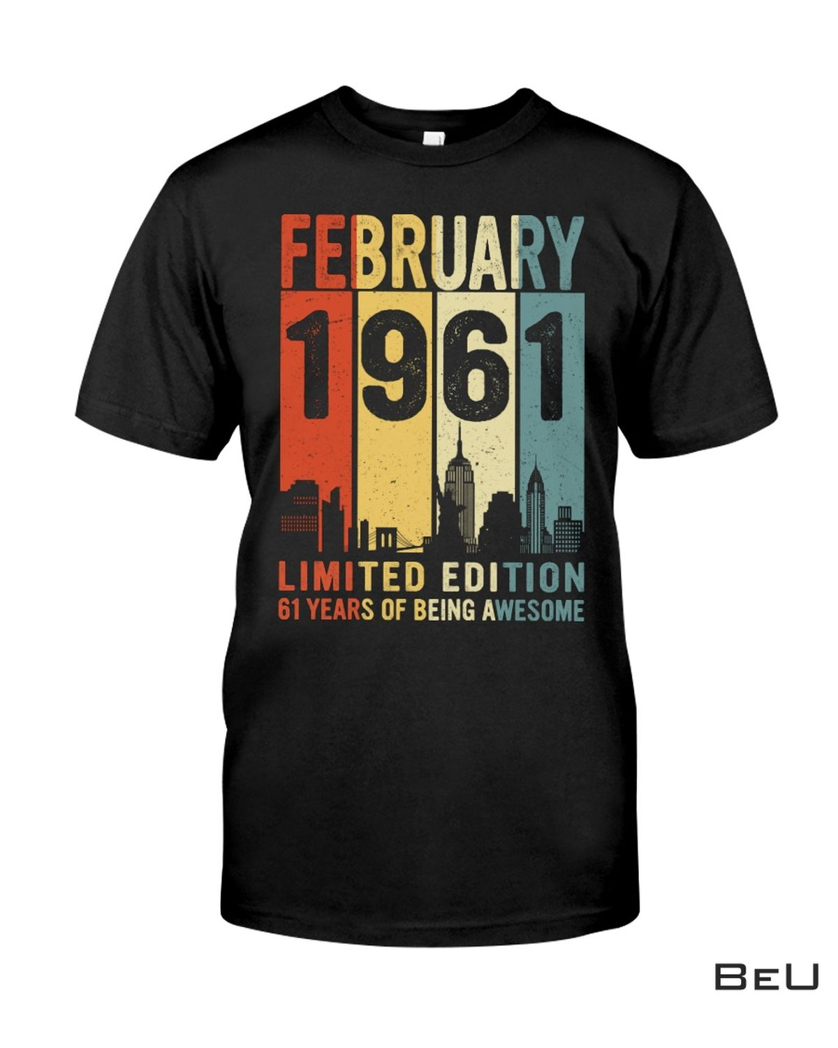 February 1961 Limited Edition 61 Years Of Being Awesome Shirt, hoodie, tank top