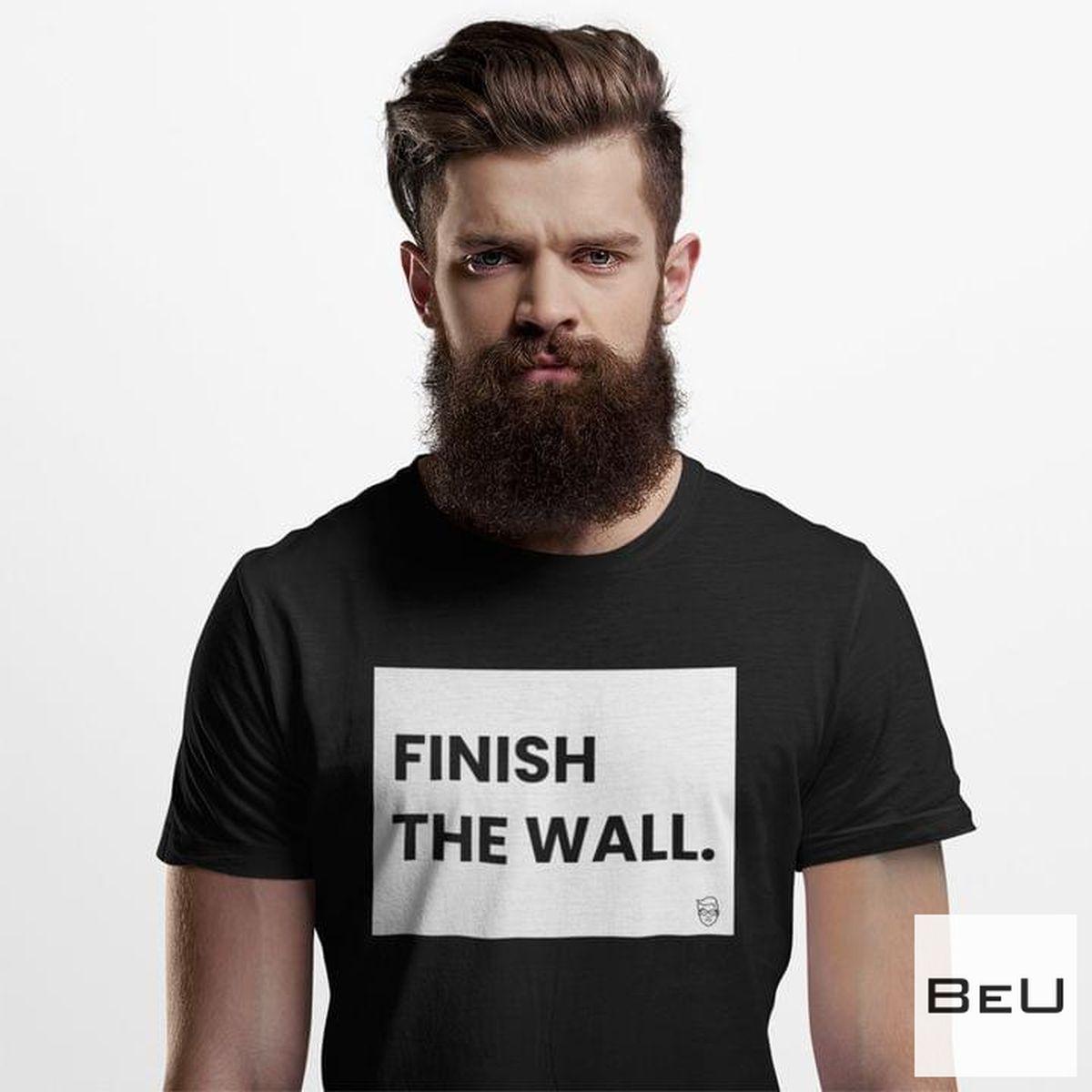 Finish The Wall Shirt