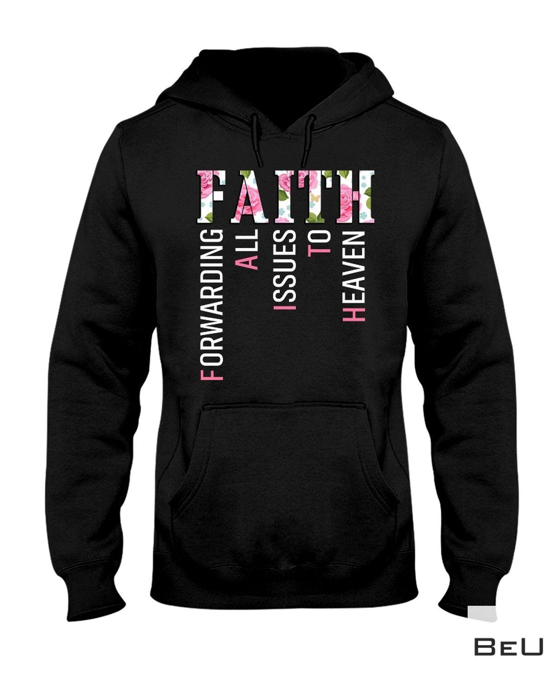 Perfect Forwarding All Issues To Heaven Faith Shirt