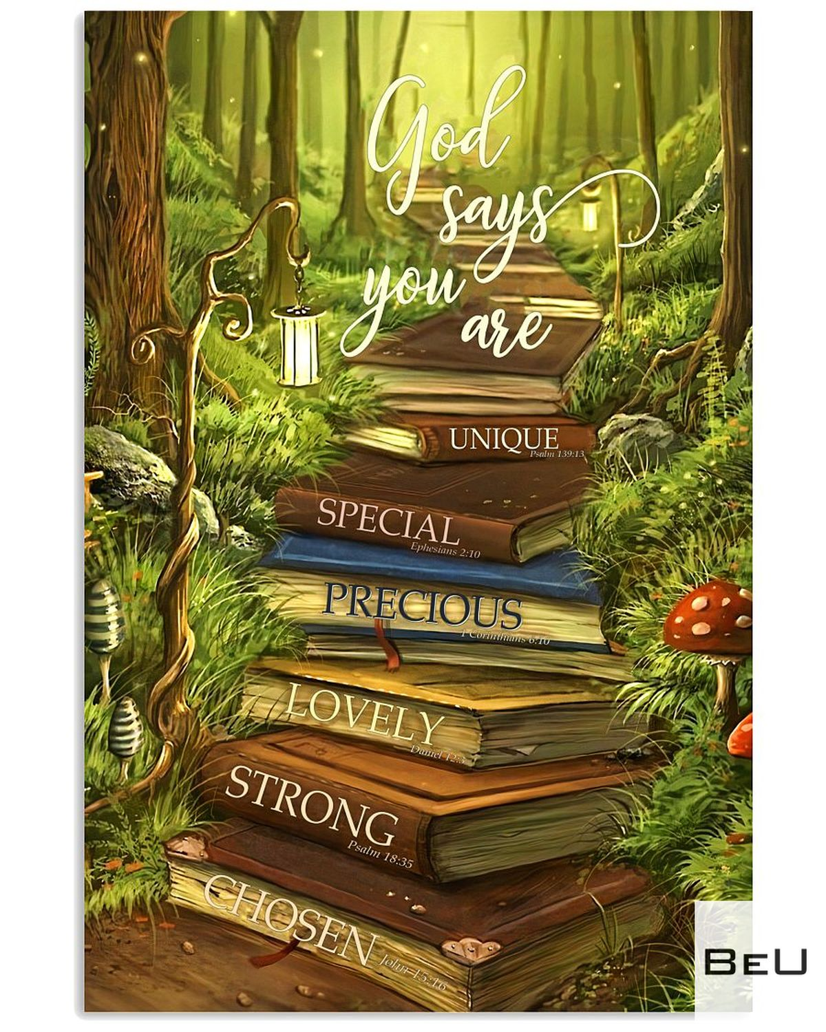 God Says You Are Unique Special Precious Lovely Strong Chosen Poster