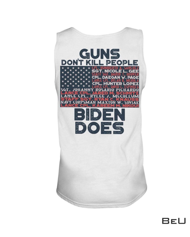 Best Gift Guns Don't Kill People Biden Does American Flag Shirt