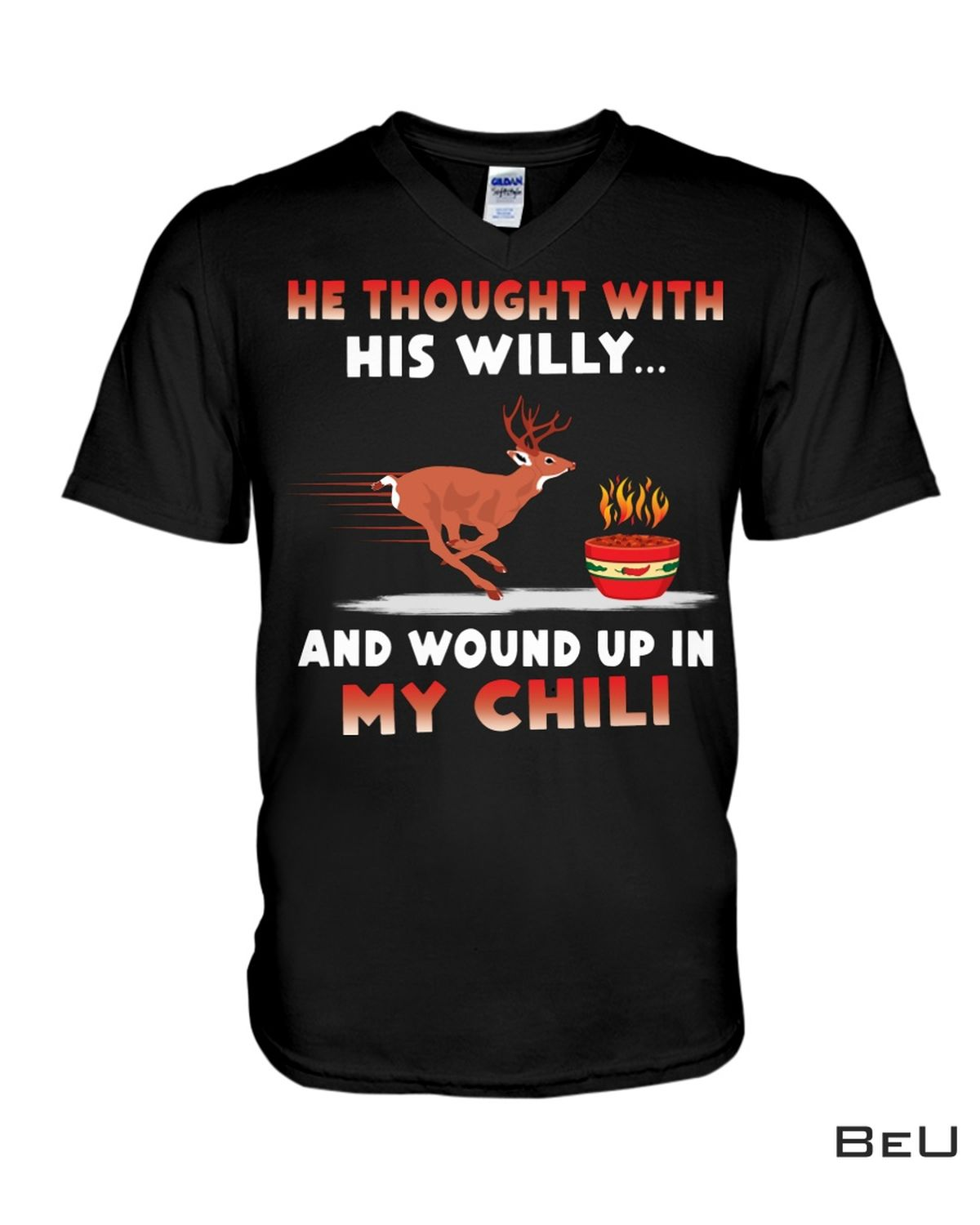 Drop Shipping He Thought With His Willy And Wound Up In My Chili Shirt, hoodie, tank top
