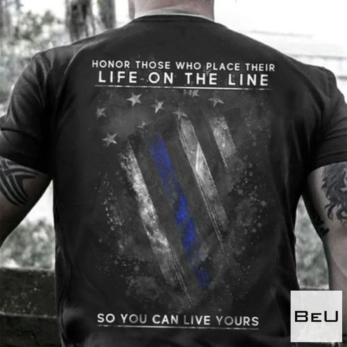 Honor Those Who Place Their Life On The Line Blue Shirt