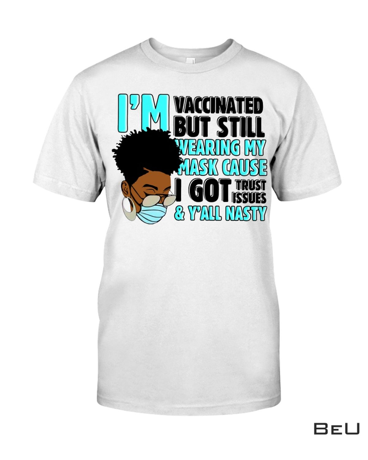 Print On Demand I Am Vaccinated But Still Wearing My Mask Shirt, hoodie, tank top