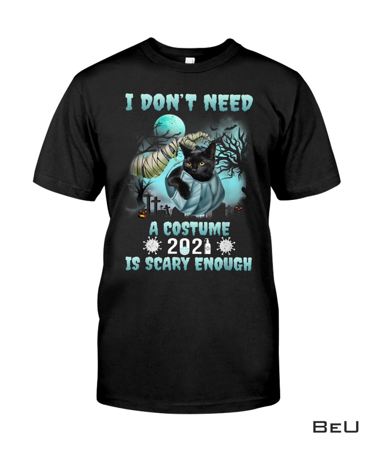 I Don't Need A Costume 2021 Is Scary Enough Shirt, hoodie, tank top