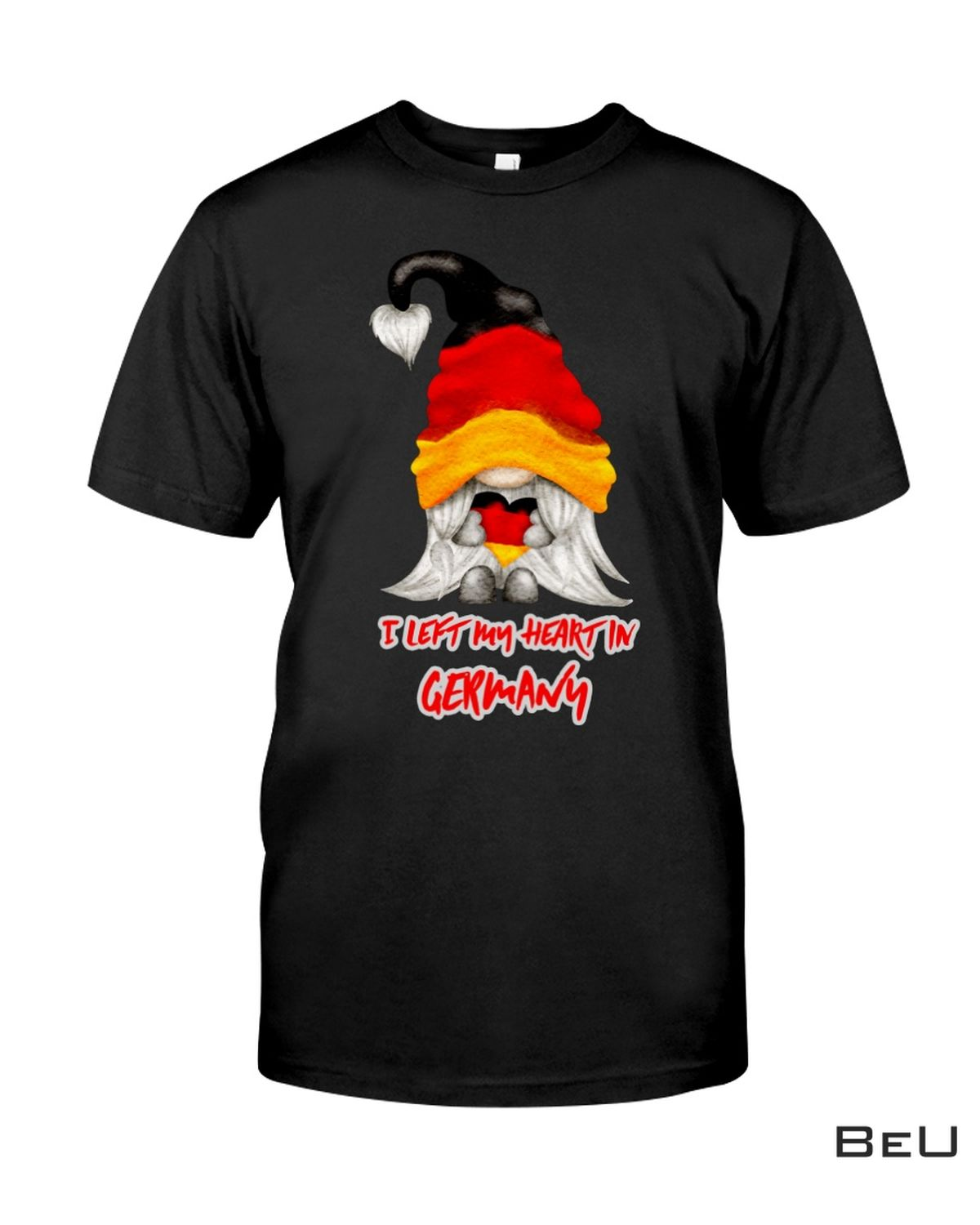 I Left My Heart In Germany Shirt, hoodie