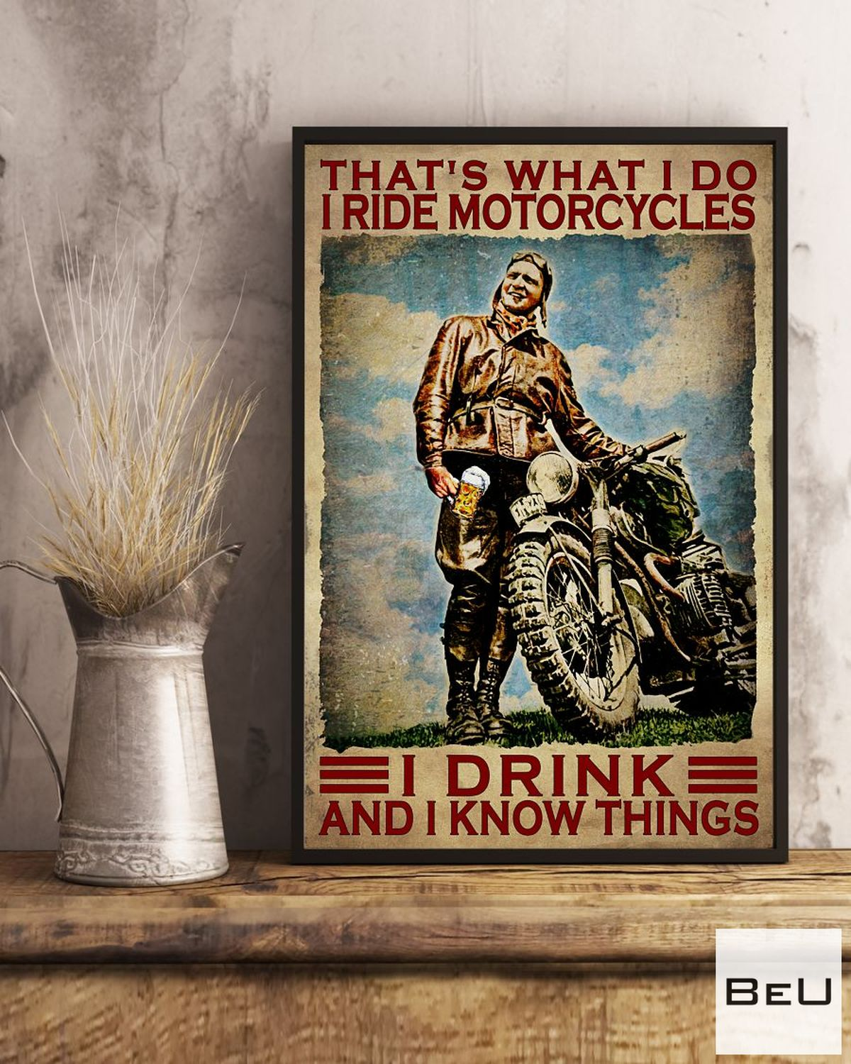 Gorgeous I Ride Motorcycles I Drink And I Know Things Vintage Poster
