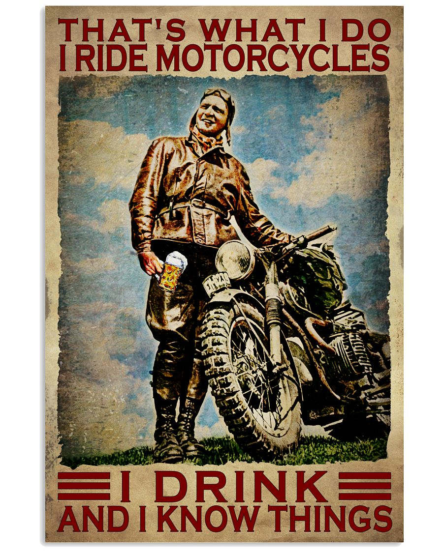 Funny Tee I Ride Motorcycles I Drink And I Know Things Vintage Poster