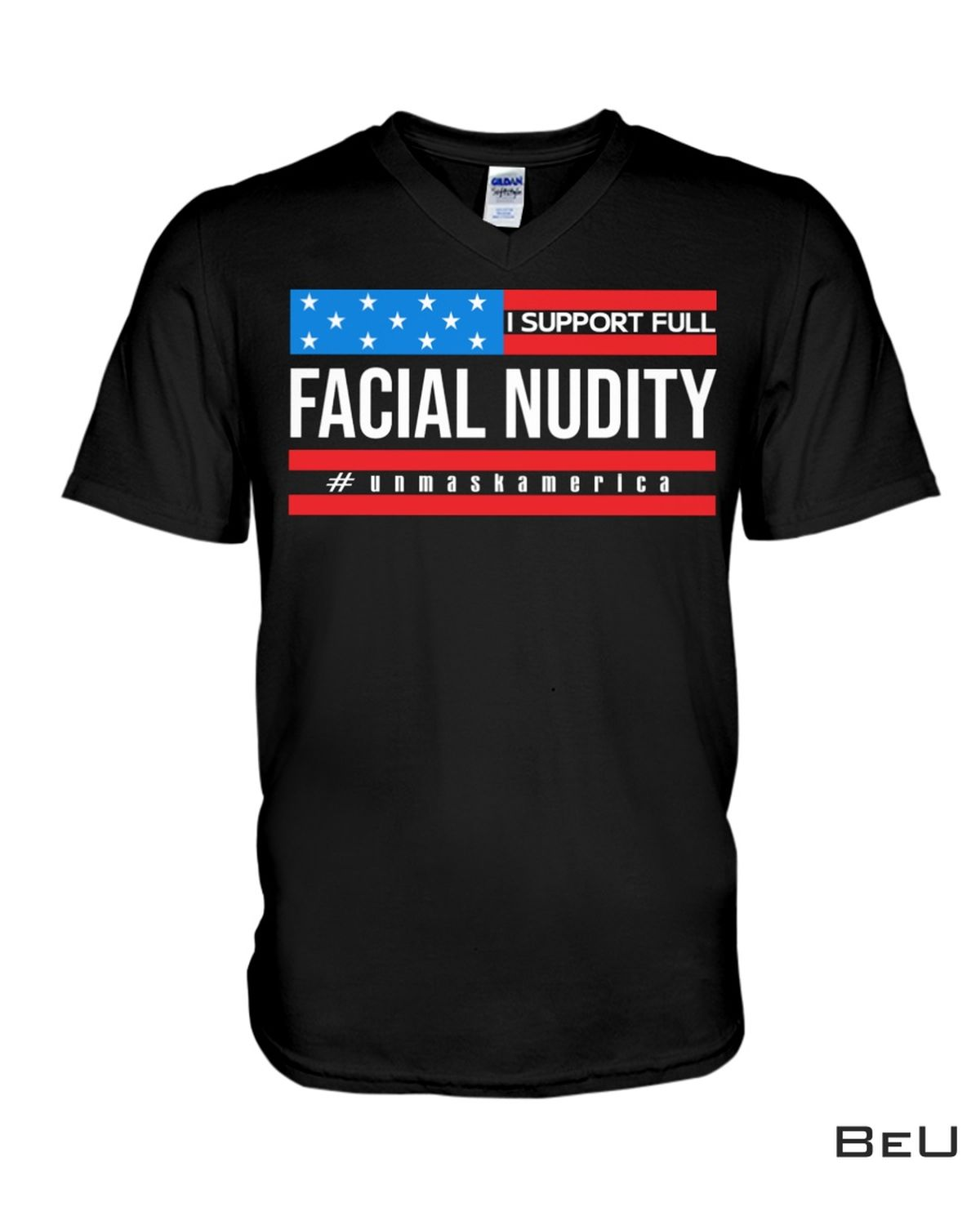 Real I Support Full Facial Nudity Shirt