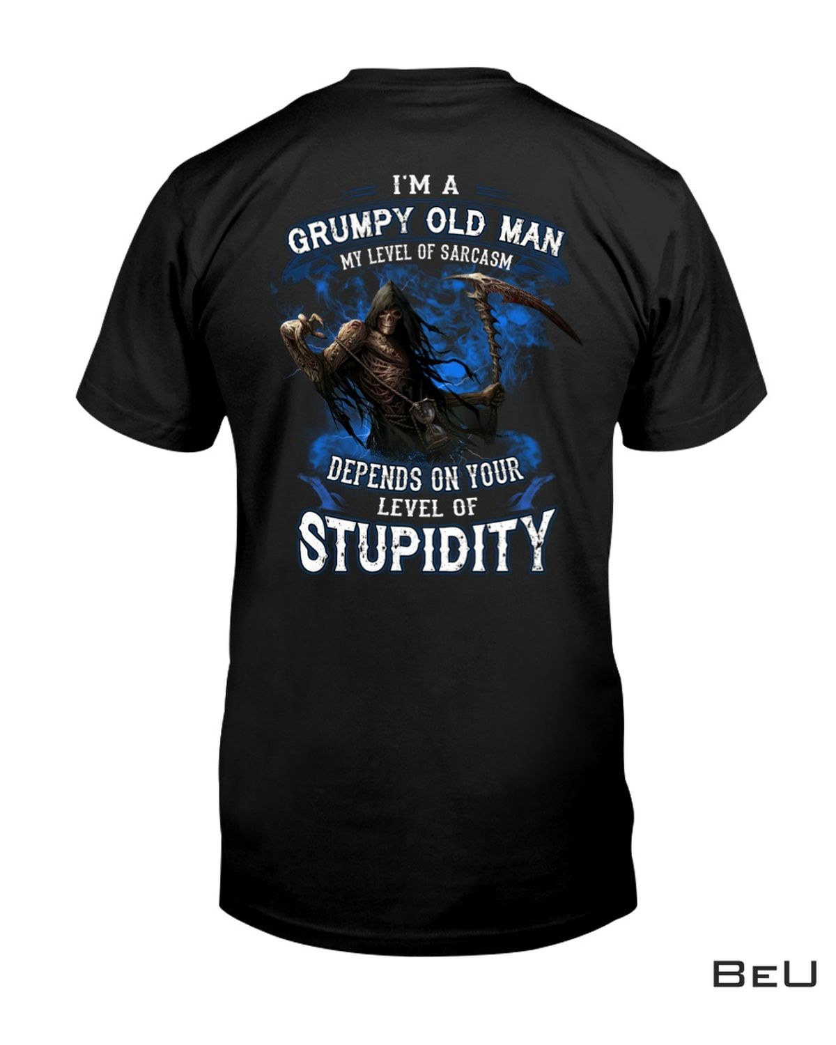I'm A Grumpy Old Man My Level Of Sarcasm Depends On Your Level Of Stupidity Shirt, hoodie, tank top