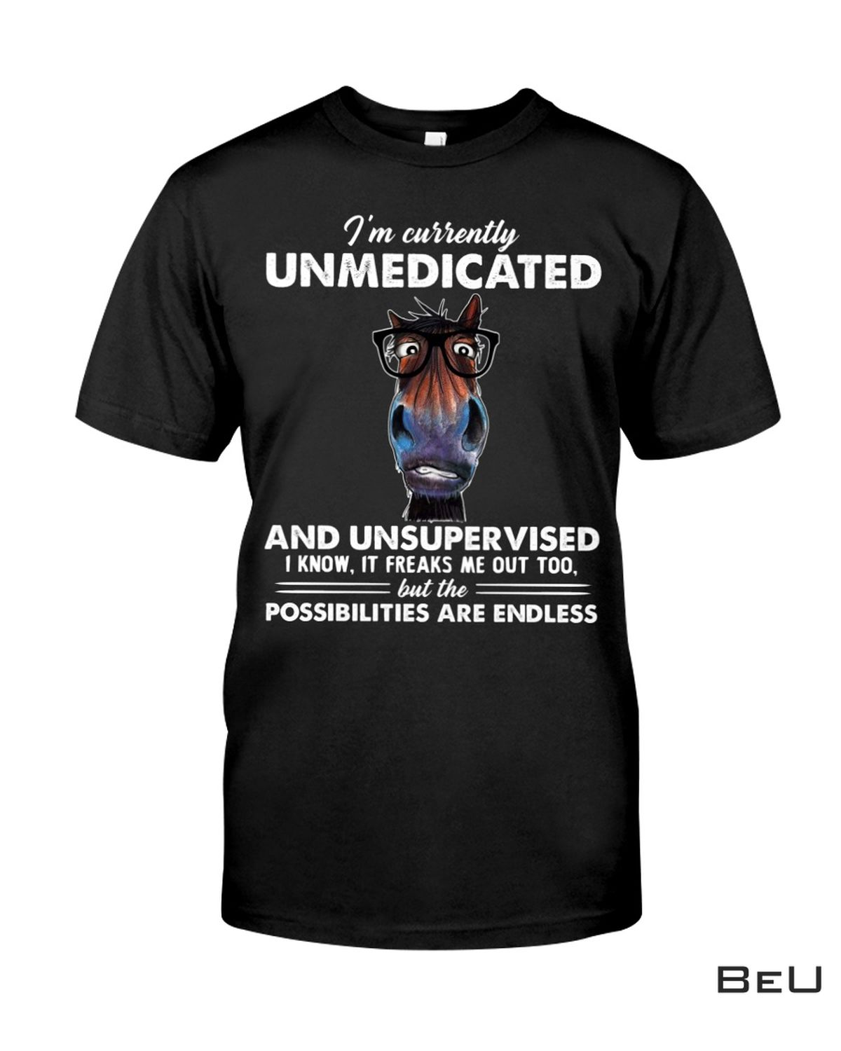 I'm Currently Unmedicated And Unsupervised Funny Horse Shirt, hoodie, tank top