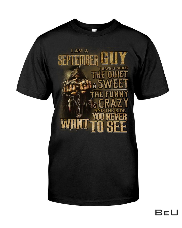 I'm September Guy I Have 3 Sides Shirt, hoodie