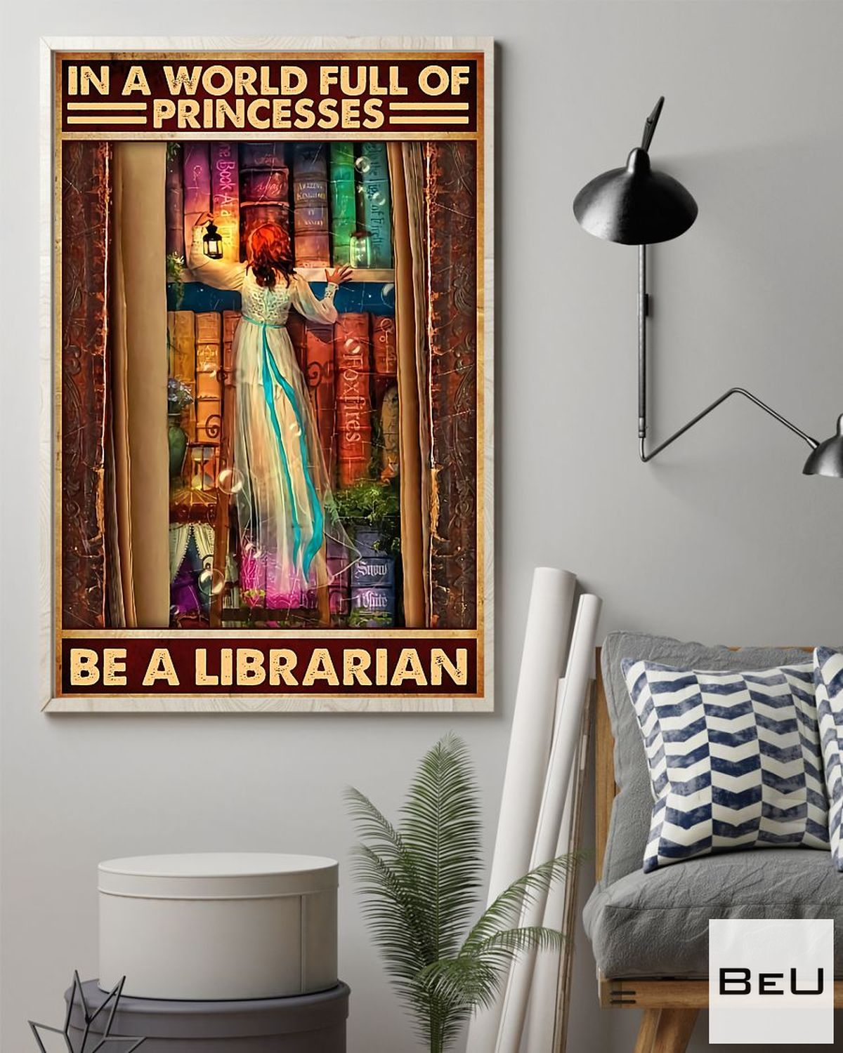 Top Rated In A World Full Of Princesses Be A Librarian Poster
