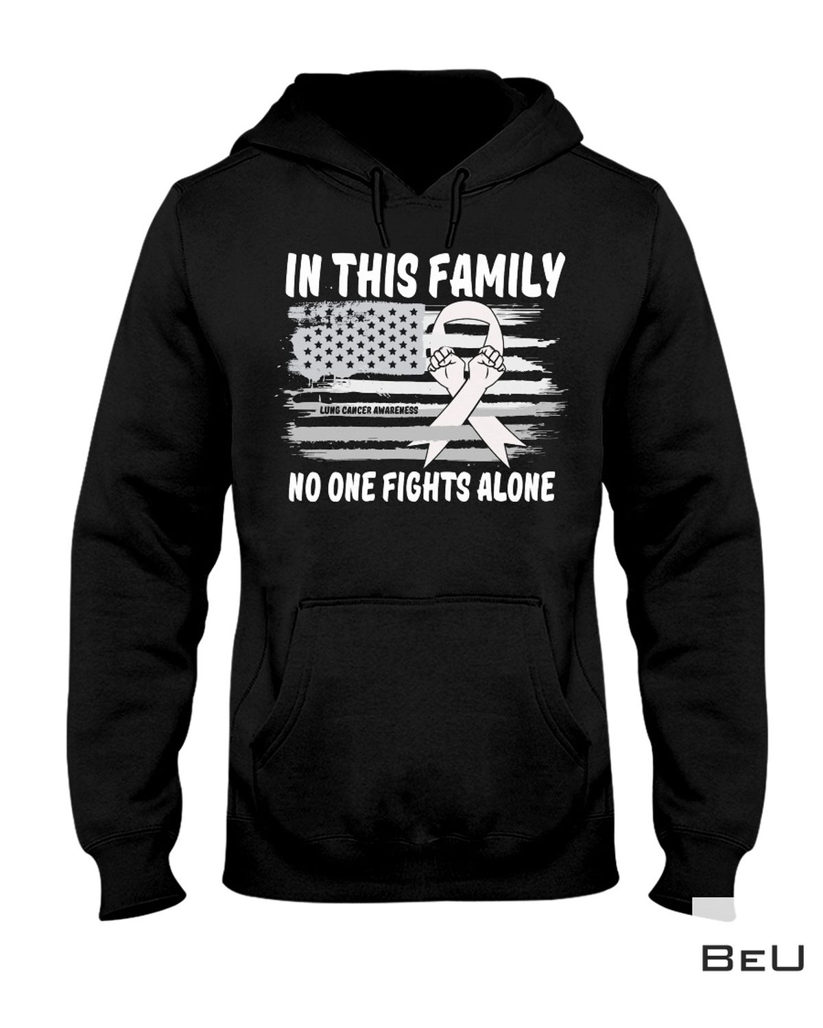 Popular In This Family No One Fights Alone Lung Cancer Awareness Shirt