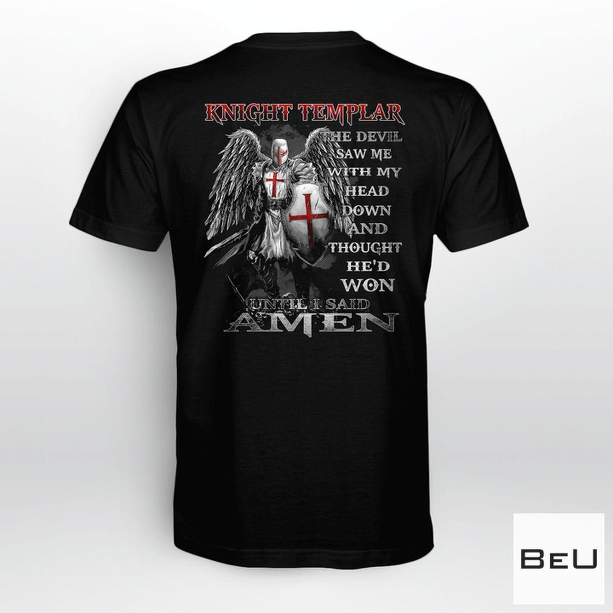 Jesus Knight Templar Until I Said Amen Shirt