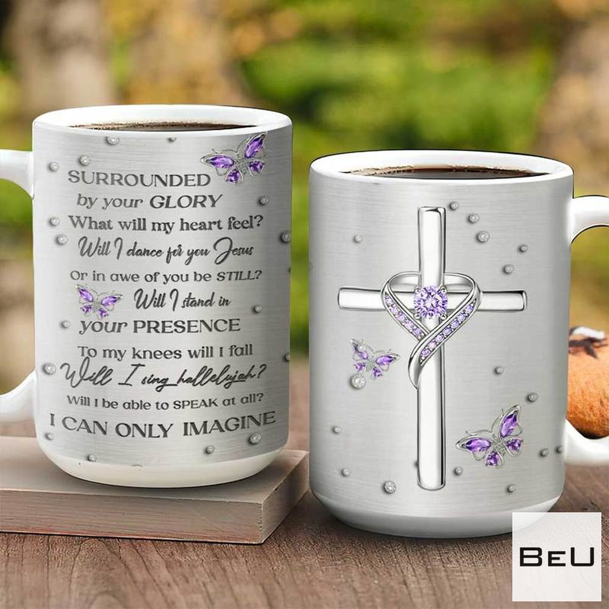 Jewelry Butterfly Faith Surrounded By Your Glory Mug