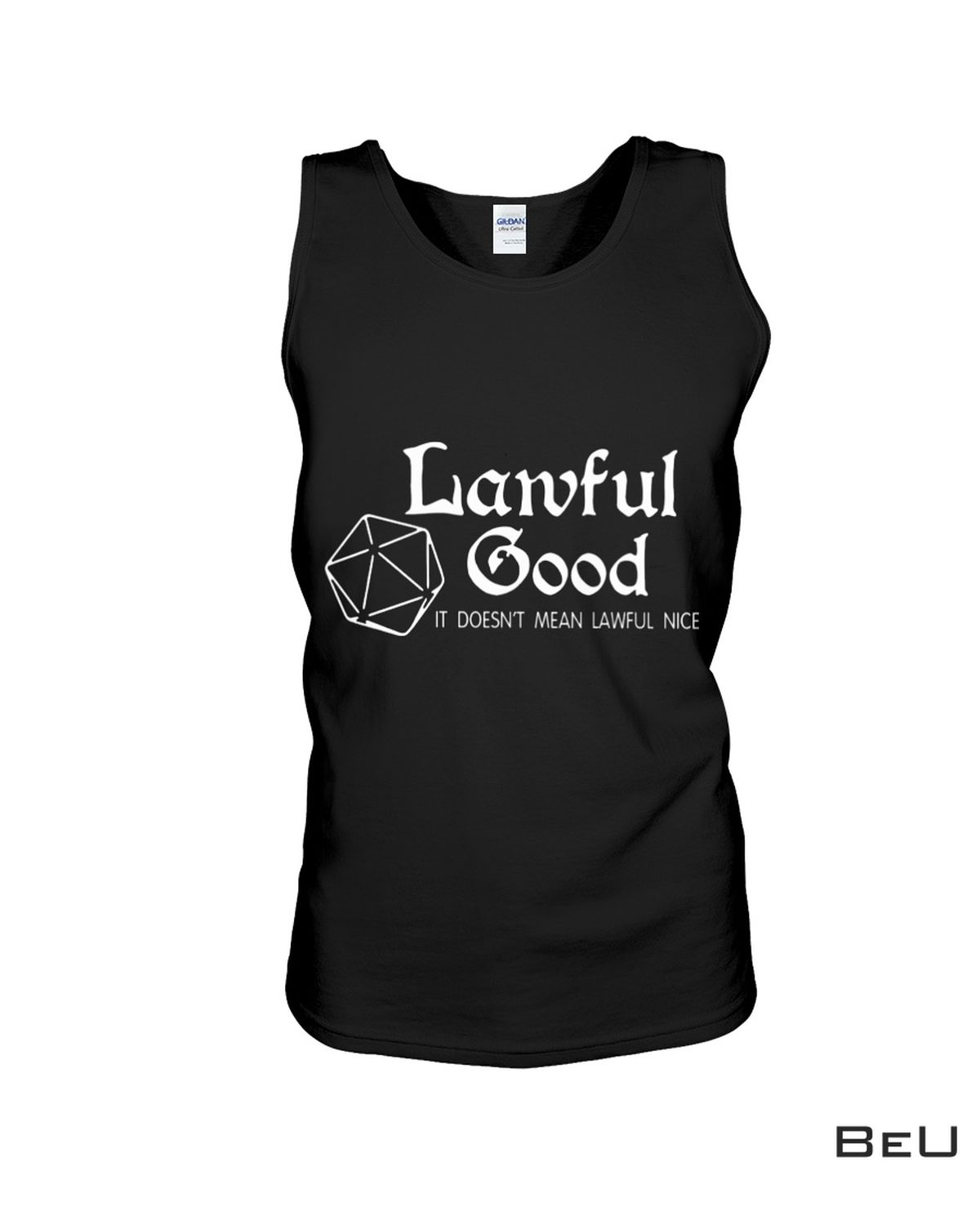 Lawful Good Doesn't Mean Lawful Nice Shirt c