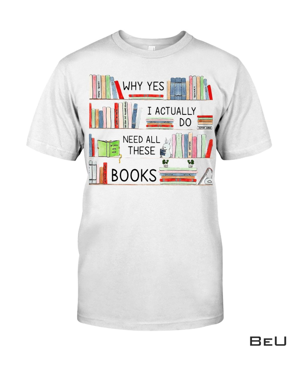 Librarian I Actually Do Need All These Books Shirt, hoodie, tank top