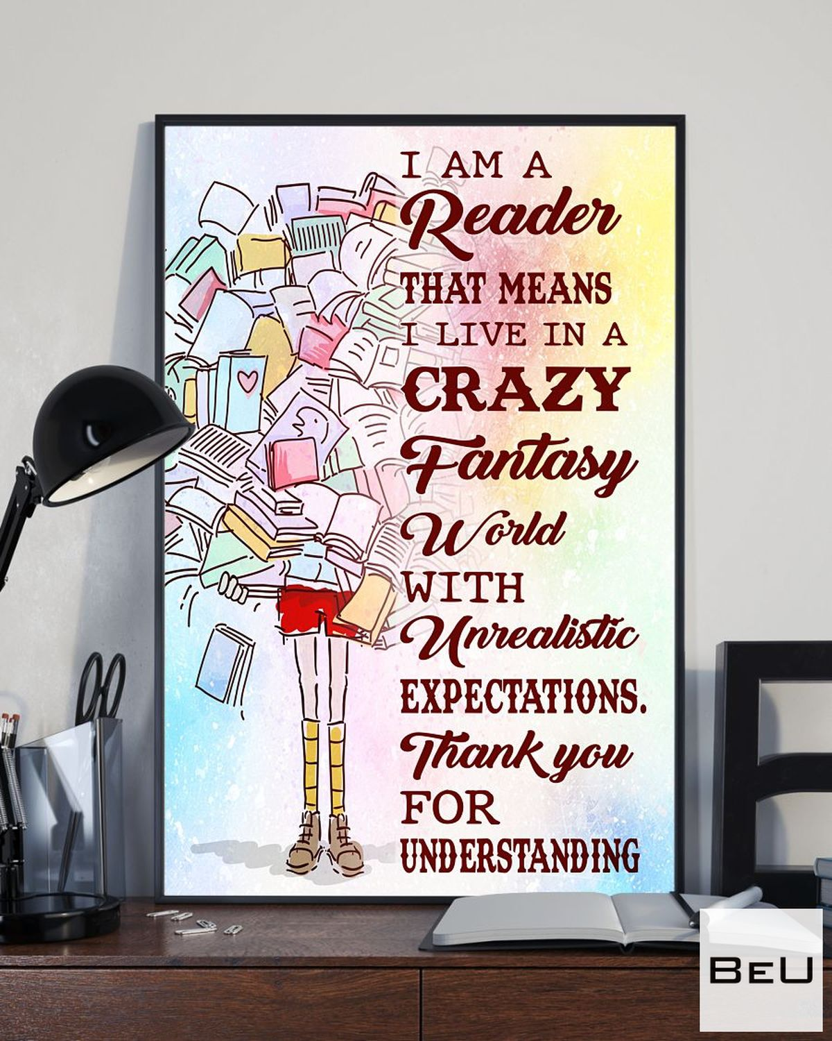 Print On Demand Librarian I Am A Reader That Means I Live In A Crazy Fantasy World With Unrealistic Expectations Poster