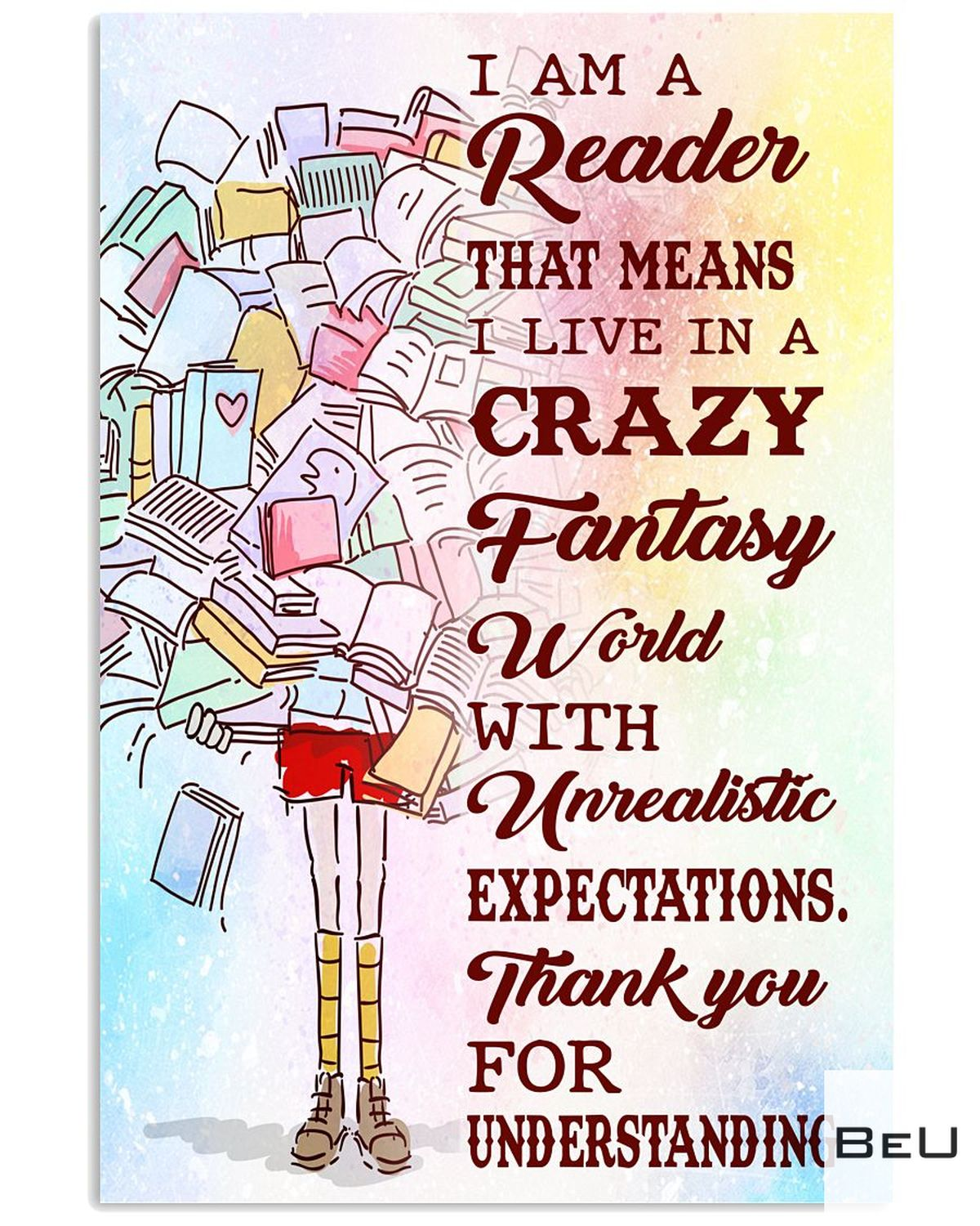 Librarian I Am A Reader That Means I Live In A Crazy Fantasy World With Unrealistic Expectations Poster