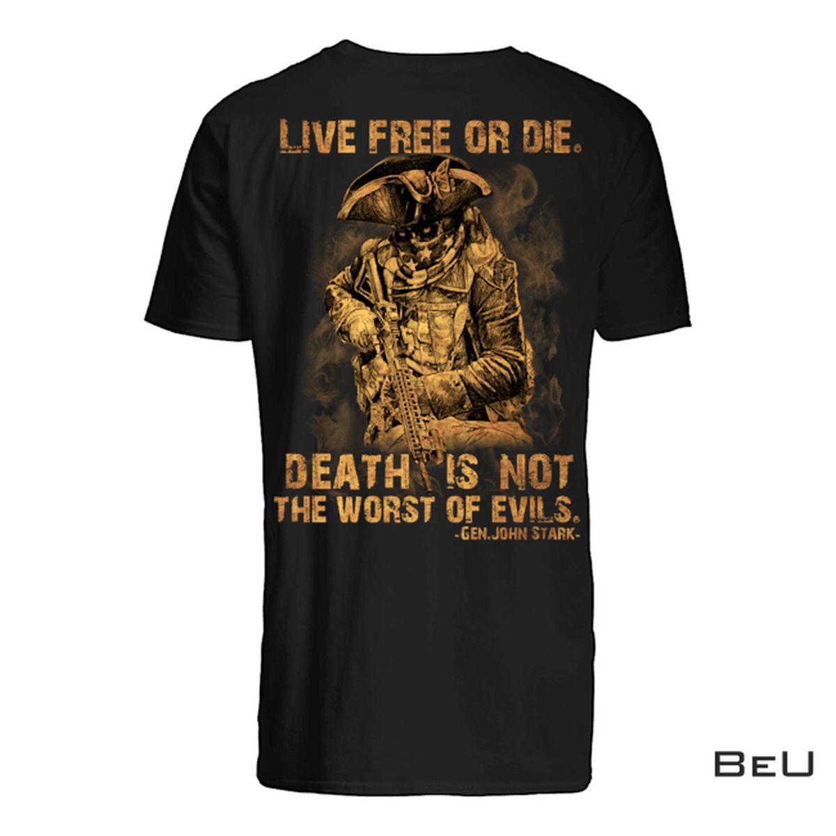 Live Free Or Die Death Is Not The Worst Of Evils Shirt, hoodie, tank top