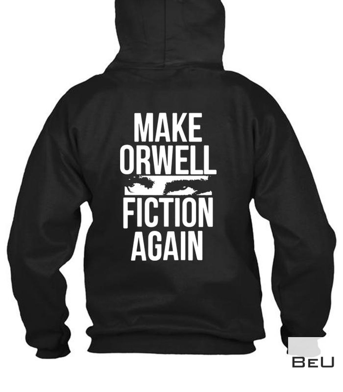Drop Shipping Make Orwell Fiction Again Shirt, hoodie