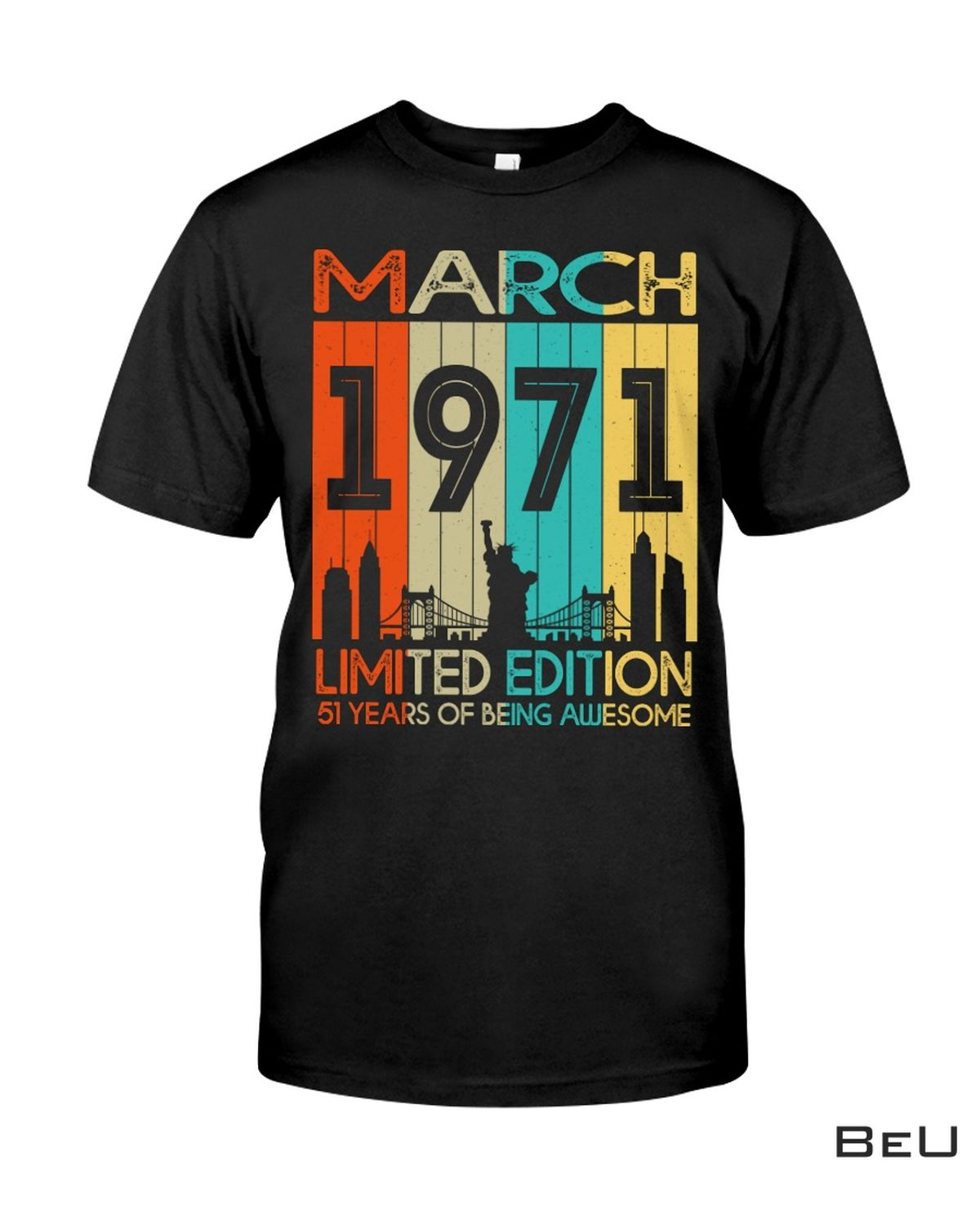 March 1971 Limited Edition 51 Years Of Being Awesome Shirt, hoodie