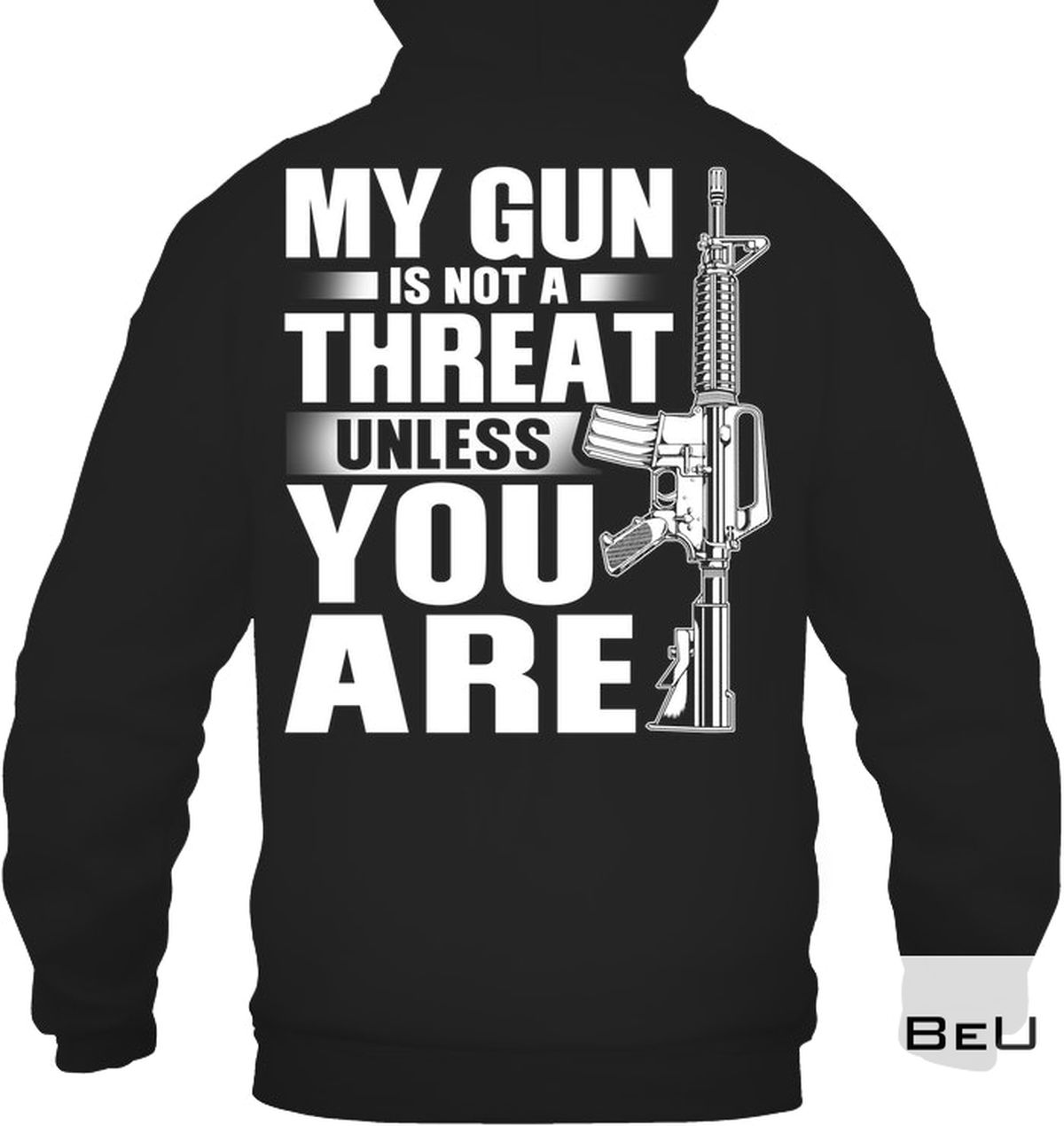 All Over Print My Gun Is Not A Threat Unless You Are Shirt