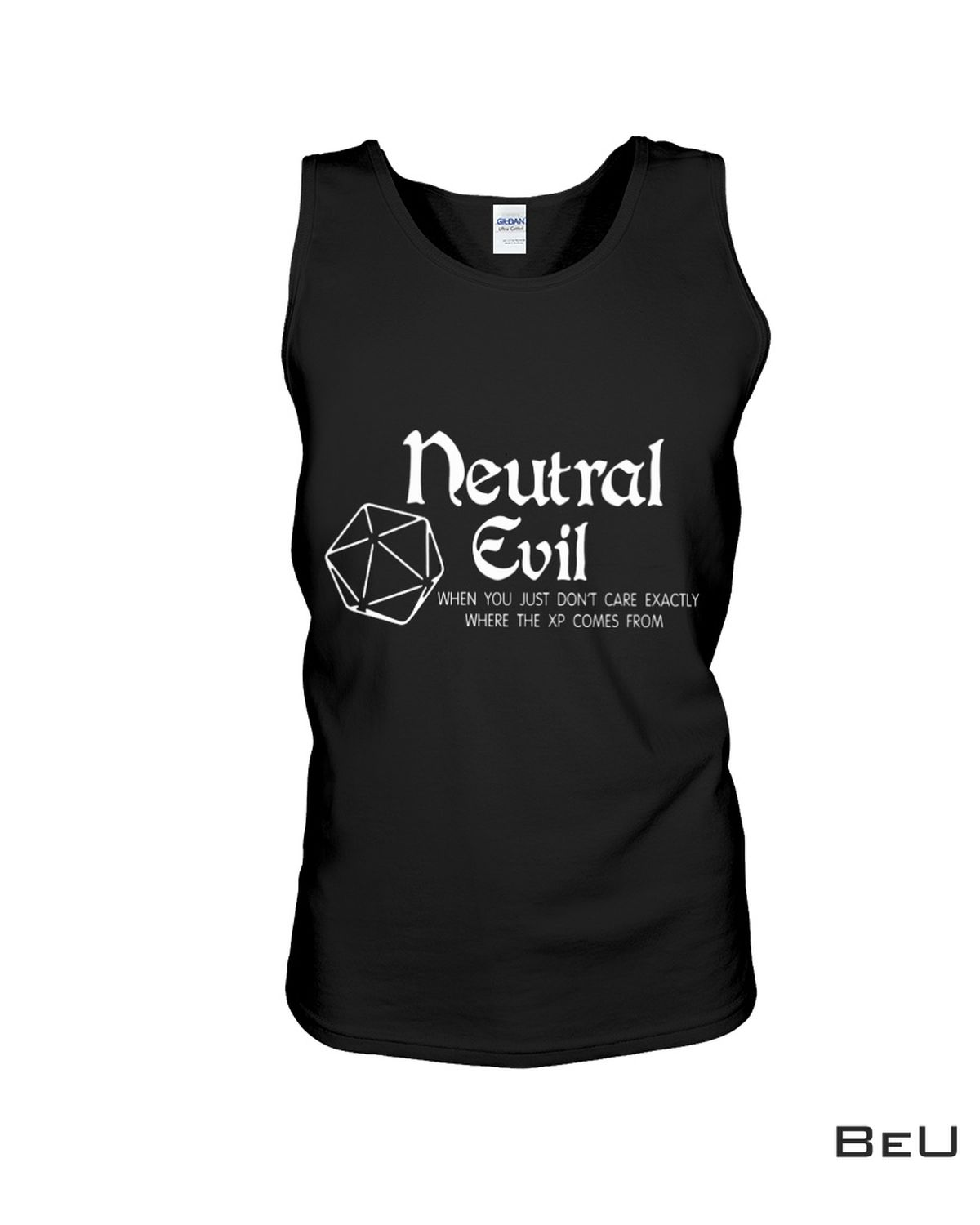 Neutral Evil -when You Just Don't Care Exactly Where The Xp Comes From Shirt c