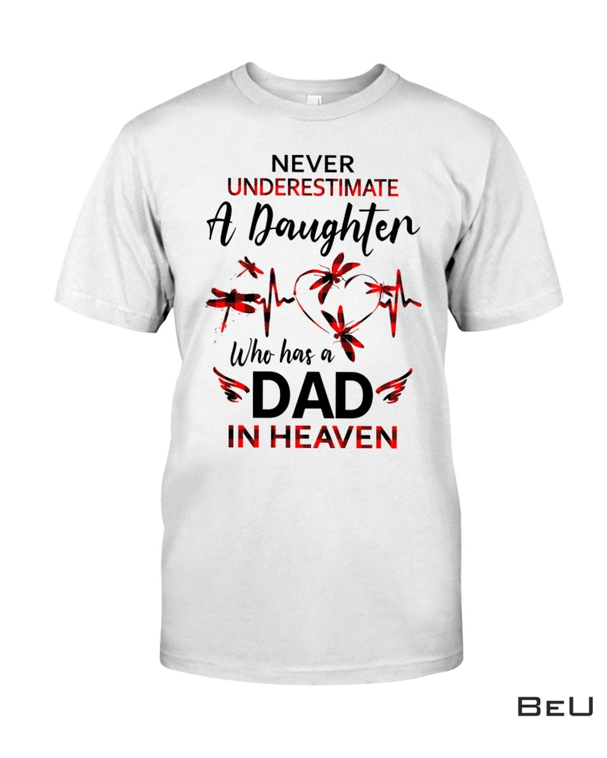 Never Underestimate A Daughter Who Has A Dad In Heaven Shirt, hoodie, tank top