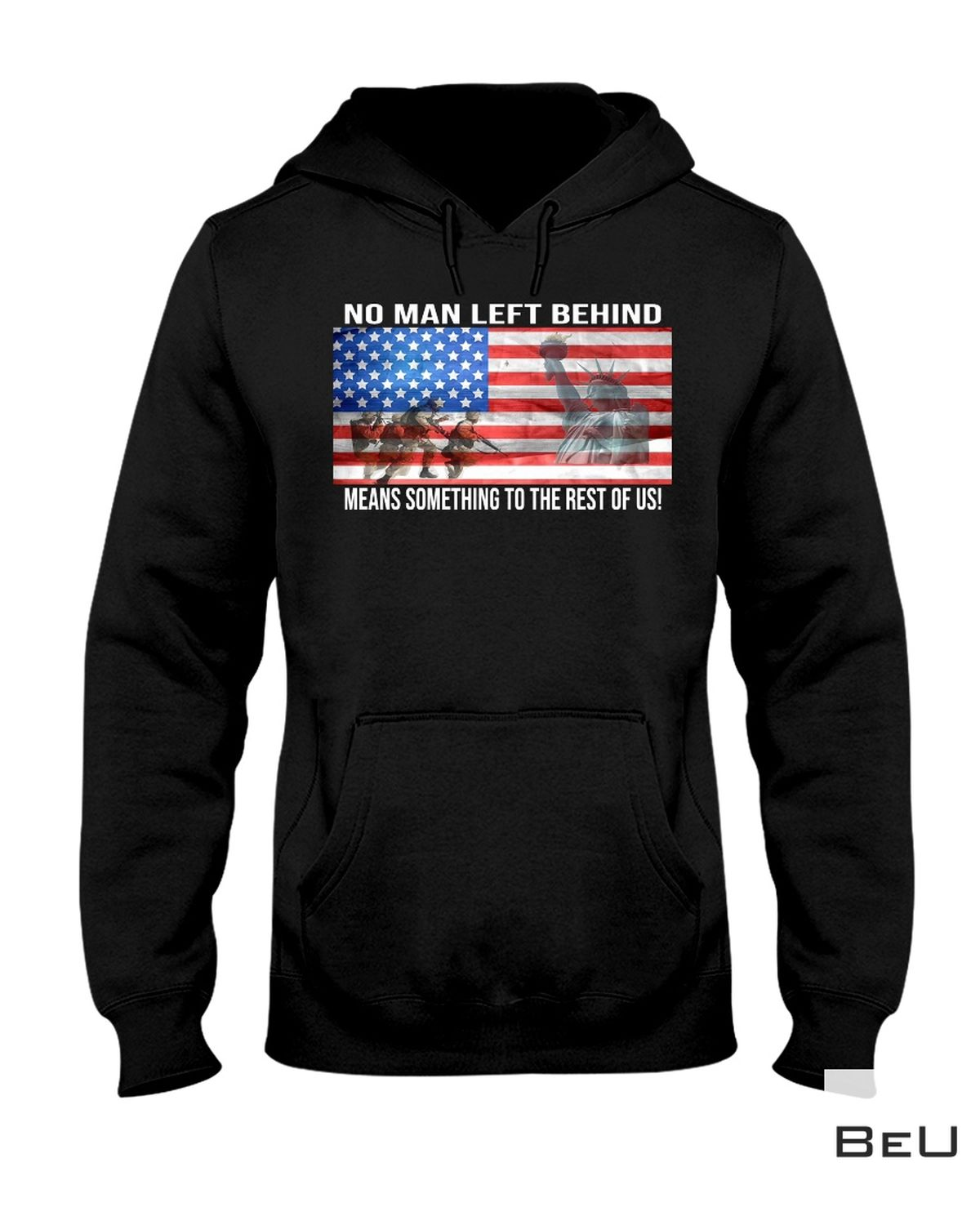 No Man Left Behind Means Something To The Rest Of Us Shirt a