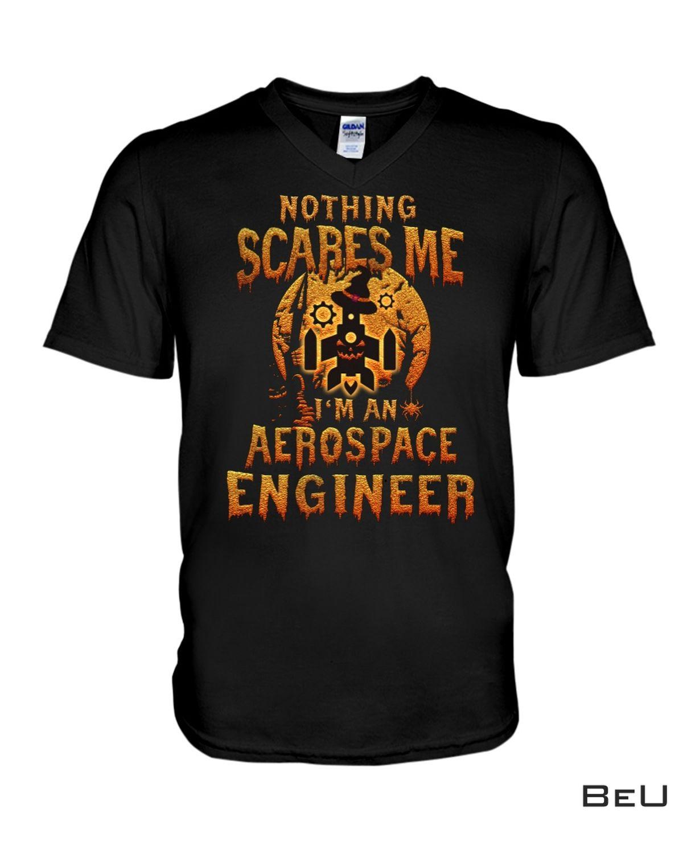 Nothing Scares Me I'm An Aerospace Engineer Halloween Shirt b