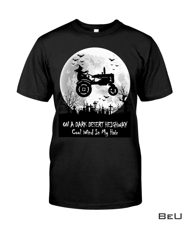 On A Dark Desert Highway Cool Wind In My Hair Witch Shirt
