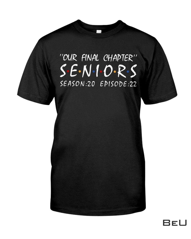 Our Final Chapter Seniors Season 20 Episode 22 Class of 2022 Shirt, hoodie