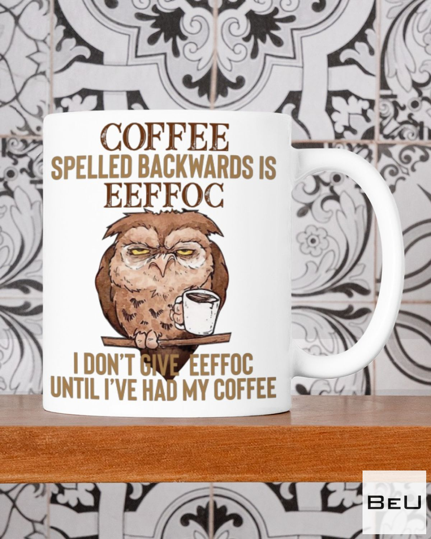 Print On Demand Owl Coffee Spelled Backwards Is Eeffoc Mug