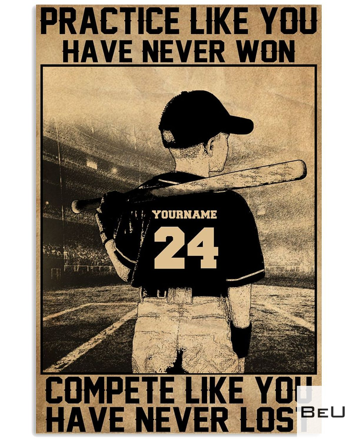 Personalized Baseball Batter Practice Like You Have Never Won Complete Like You Have Never Lost Poster