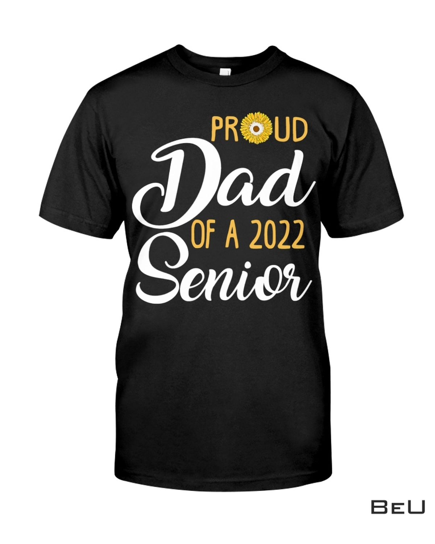 Proud Dad Of A 2022 Senior Sunflower Shirt, hoodie, tank top