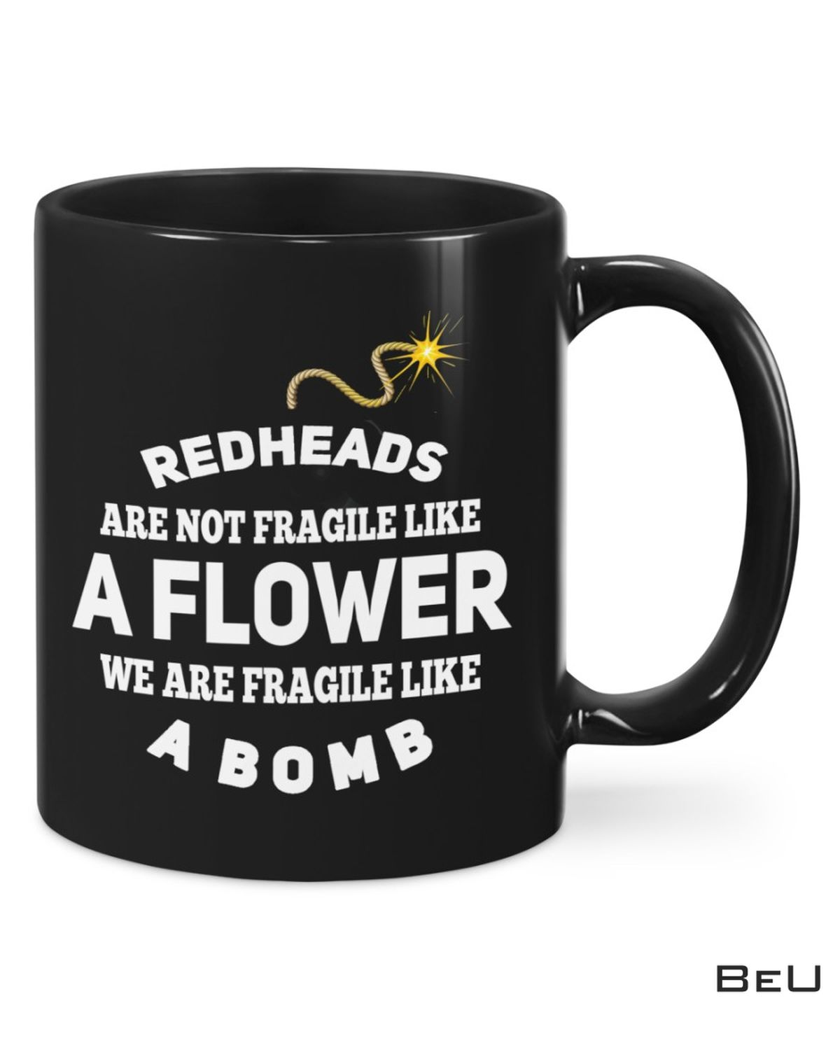 Redheads Are Not Fragile As A Flower We Are Fragi Mug