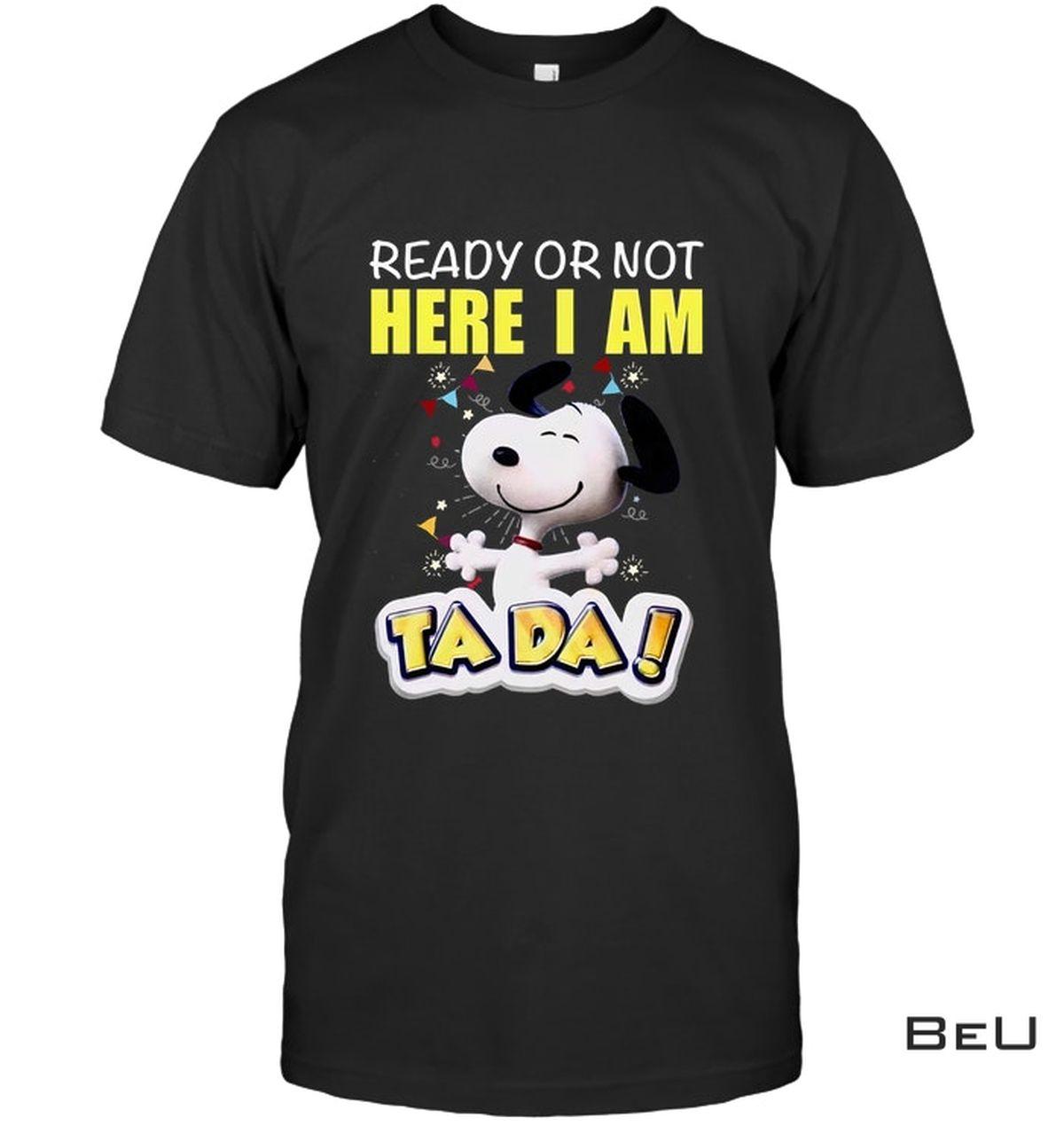 Snoopy Dog Ready Or Not I'm Here Ta Da Shirt, hoodie, tank top